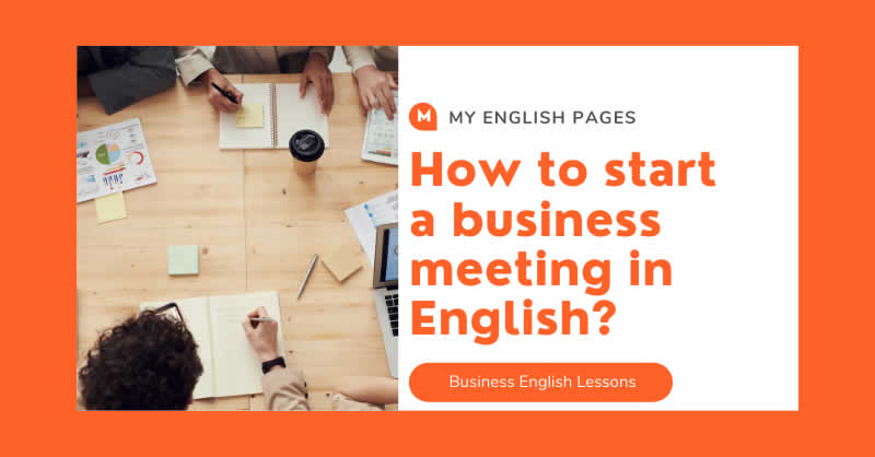 How to start a business meeting in English?