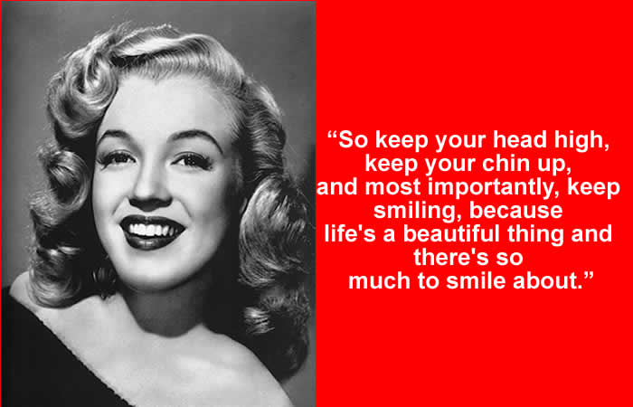 Keep your chin up quote by Marilyn Monroe
